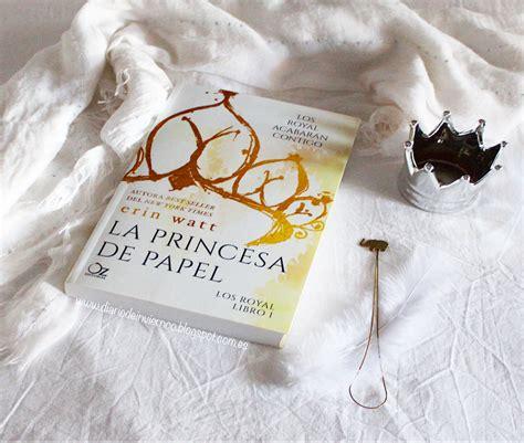 la princesa de papel b06xbzkwp1 rese 241 a la princesa de papel de erin watt diario de invierno