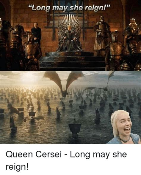 long may she reign 25 best about queen cersei queen cersei