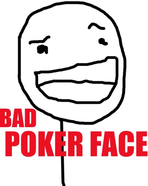 Poker Face Meme - poker face lol publish with glogster