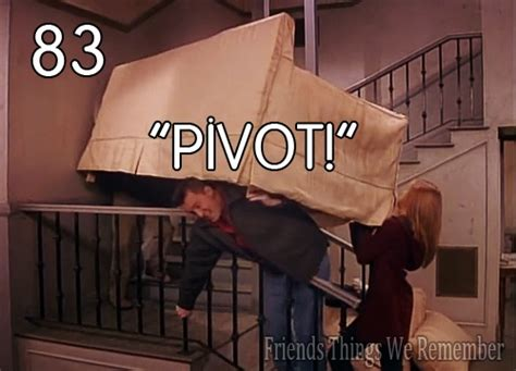 Friends Pivot by Pivot Funnies