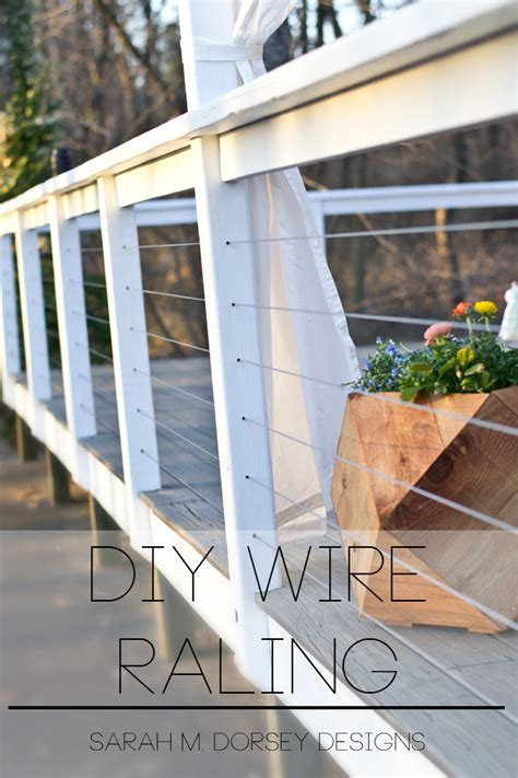 diy wire railing tutorial sarah  dorsey designs
