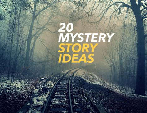Stories Of Mystery 20 mystery story ideas
