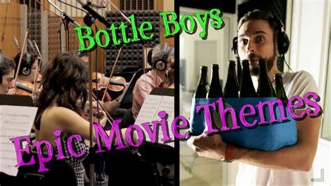 epic film themes bottle boys epic movie themes youtube