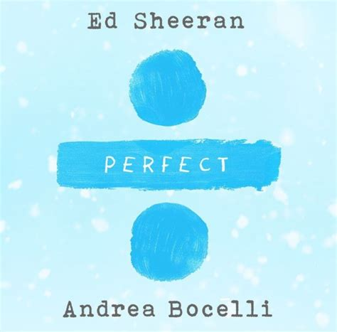ed sheeran perfect duet lirik ed sheeran andrea bocelli quot perfect symphony quot lyrics