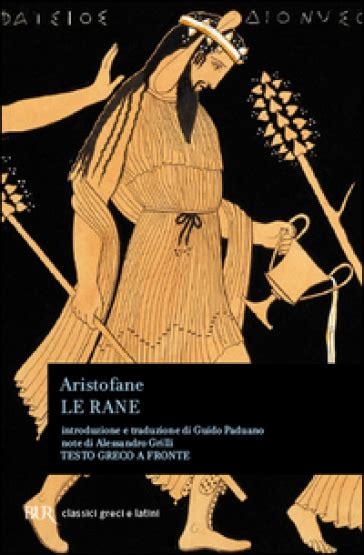 testo le rane le rane testo greco a fronte aristofane libro