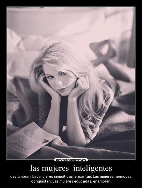 imagenes sobre mujeres inteligentes las mujeres inteligentes desmotivaciones