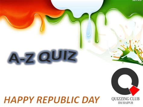 Quiz Questions Based On Republic Day | republic day a z quiz iim raipur on cus questions