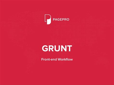 front end workflow grunt front end workflow