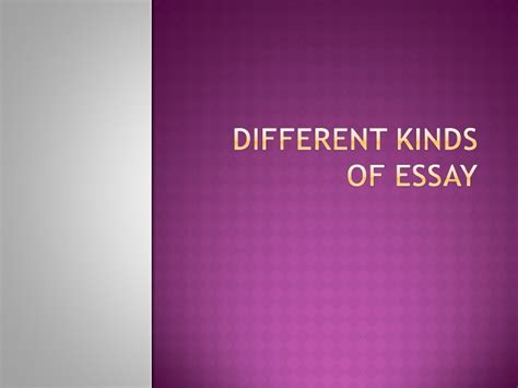 Different Type Of Essay by Different Kinds Of Essay