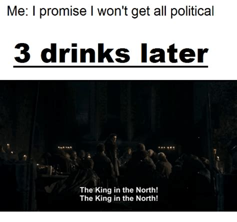 King Of The North Meme - 25 best memes about the king in the north the king in