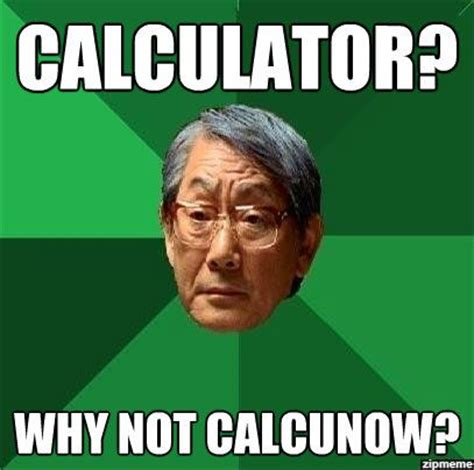 We Know Memes - calculator why not calculnow weknowmemes