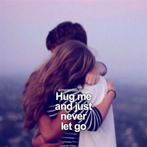 hug me hug me and just never let go pictures photos and images for facebook and