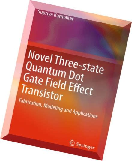 field effect transistor books novel three state quantum dot gate field effect transistor fabrication modeling and