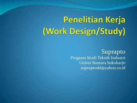 job design adalah ppt penelitian kerja work design study powerpoint