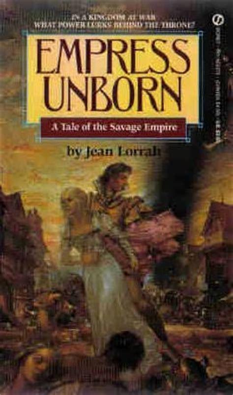 the empress a novel empress unborn savage empire book 7 by jean lorrah