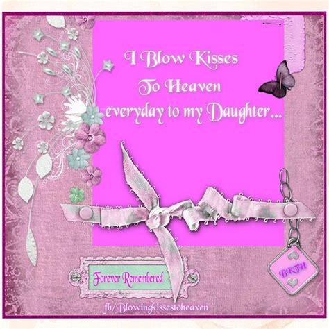 missing  daughter  heaven blow kisses  heaven   daughter  images