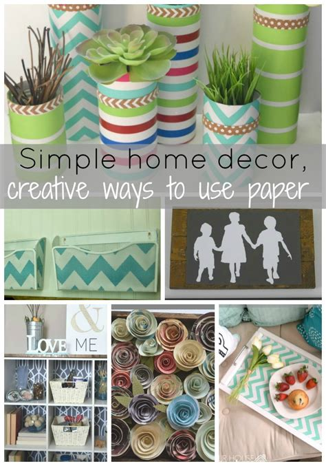 simplify home decor simple home decor creative ways to use paper our house