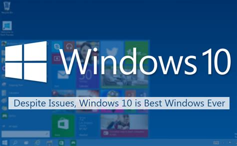best for windows 8 free s despite issues 6 reasons why windows 10 is best windows