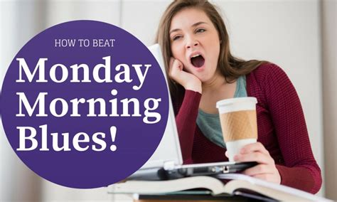 7 Ways To Beat The Monday Blues by How To Beat Monday Morning Blues 19 Best Ways Wisestep