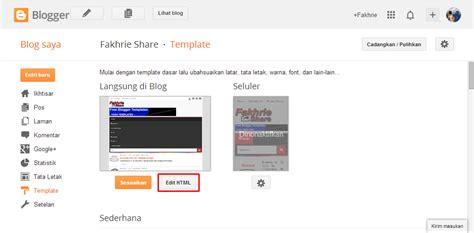 cara edit html template blog yang benar fakhrie share