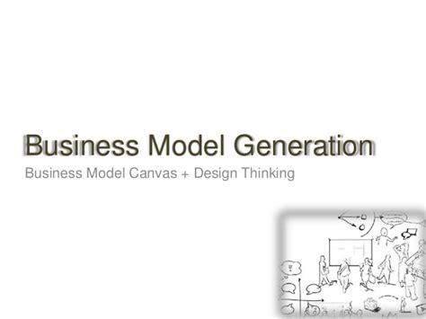 design thinking business model business model generation business model canvas design