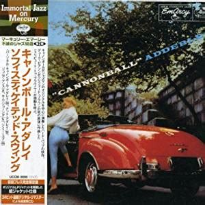 cannonball adderley sophisticated swing sophisticated swing cannonball adderley ca music