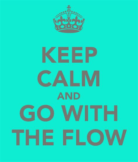 with the keep calm and go with the flow poster sally keep calm