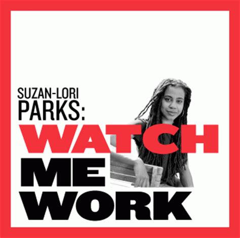 video archive: suzan lori parks' watch me work from the