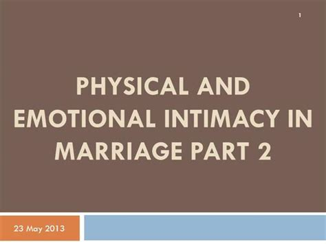 emotional and sexual intimacy in marriage how to connect or reconnect with your spouse grow together and strengthen your marriage books physical and emotional intimacy in marriage part 2
