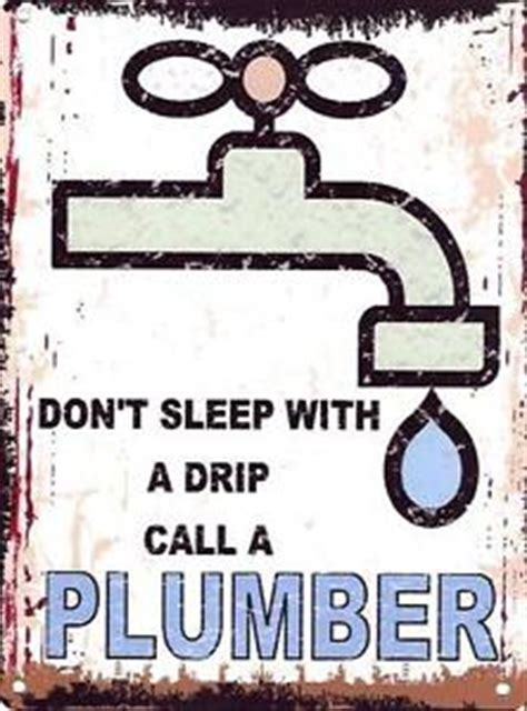 Call A Plumber Dont Sleep With A Drip Call A Plumber Metal Sign Retro
