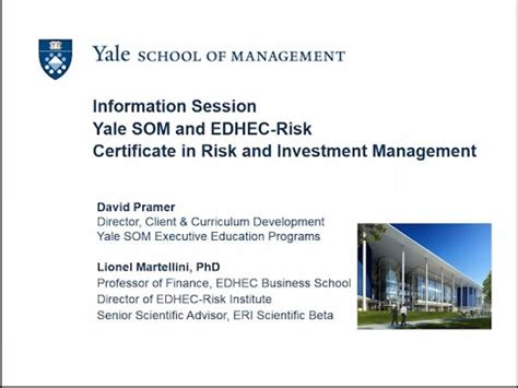 Yale Mba Program by Introduction To The Yale Som Edhec Risk Certificate