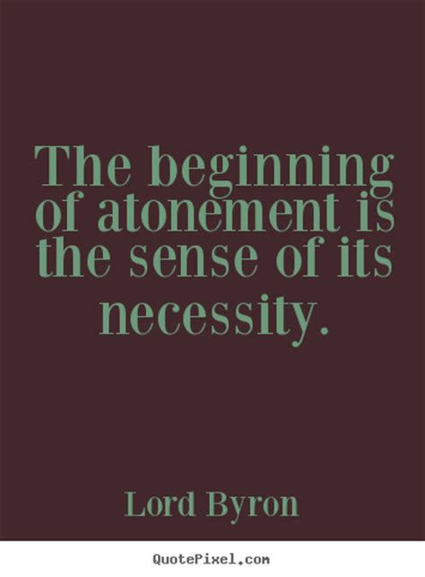 Life quotes - The beginning of atonement is the sense of ...
