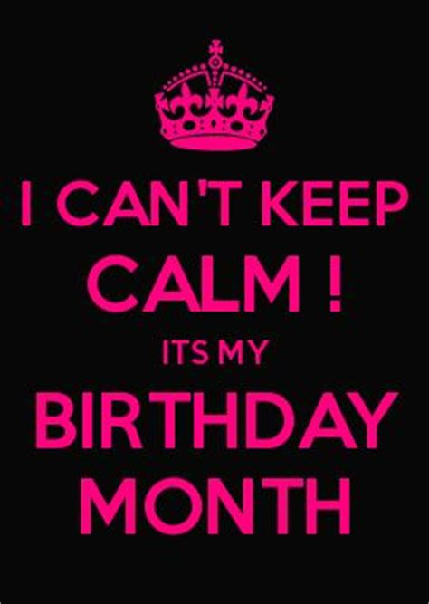 Keep Calm Birthday Meme - its my birthday month birthday month and my birthday on