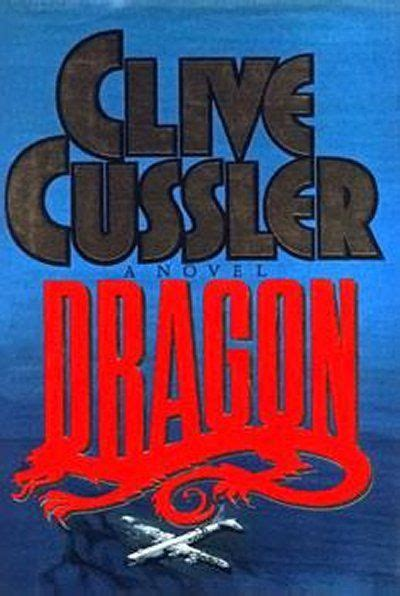 dragon dirk pitt clive cussler dragon dirk pitt series dirk pitt clive cussler and books