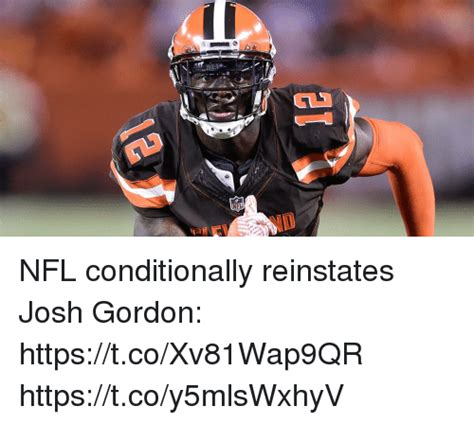 Josh Gordon Meme - nfl conditionally reinstates josh gordon