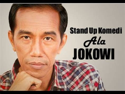 film komedi stand up lucu banget stand up komedi ala jokowi youtube