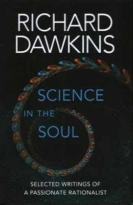 science in the soul richard dawkins books and biography waterstones