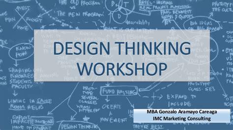 Design Thinking Mba Programs by Design Thinking Workshop