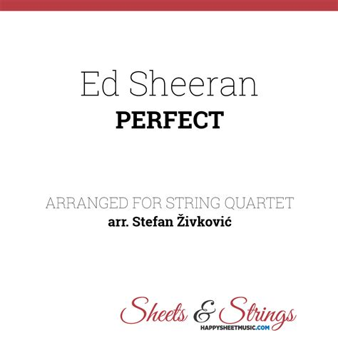 ed sheeran perfect time signature ed sheeran perfect sheet music for string quartet