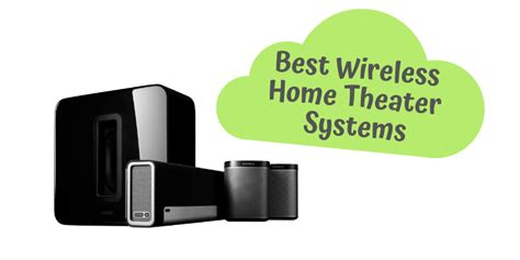 best wireless home theater top 10 best wireless home theater systems in 2019 reviews