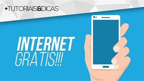 tutorial como ter internet gratis no celular vivo melhor m 201 todo como ter internet de gra 199 a no seu celular