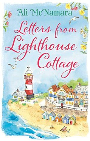 letters from the lighthouse letters from lighthouse cottage by ali mcnamara