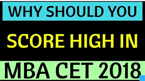 Mba Cet 2018 Date by Mba Cet 2018 Why Score High In Mba Cet 2018 Understand