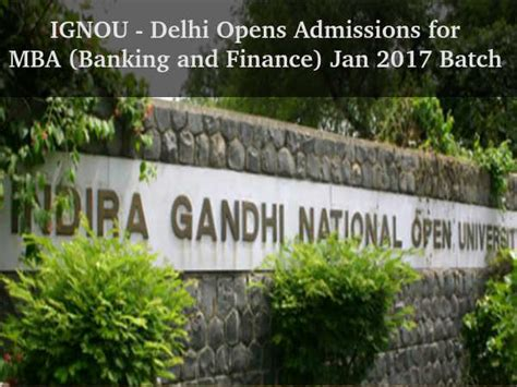 Ignou Entrance For Mba 2016 by Ignou Opens Admissions For Mba 2017 Batch Careerindia