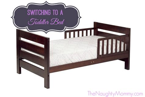 when to switch to a toddler bed switching to a toddler bed the naughty mommy