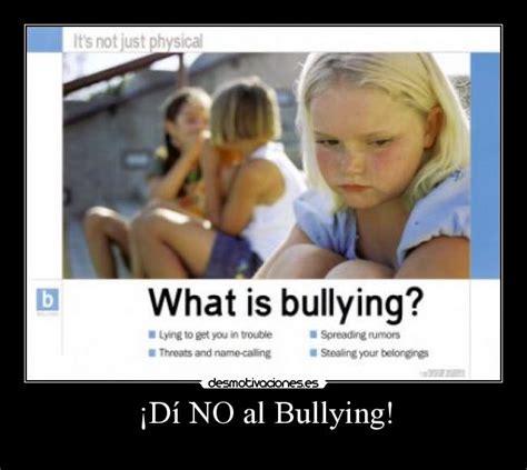 No Al Bullying Memes - 161 d 237 no al bullying desmotivaciones