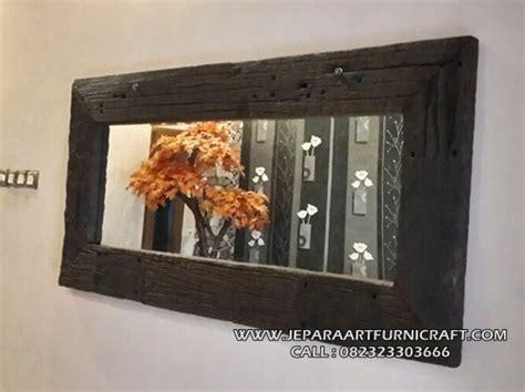Jual Cermin Vintage jual cermin antik kayu rel harga murah berkualitas