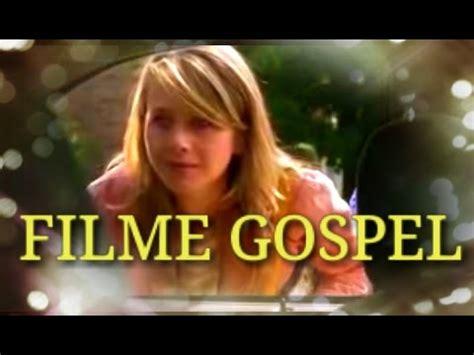 iutube filmes filme evang 233 lico completo dublado filmes gospel 2017