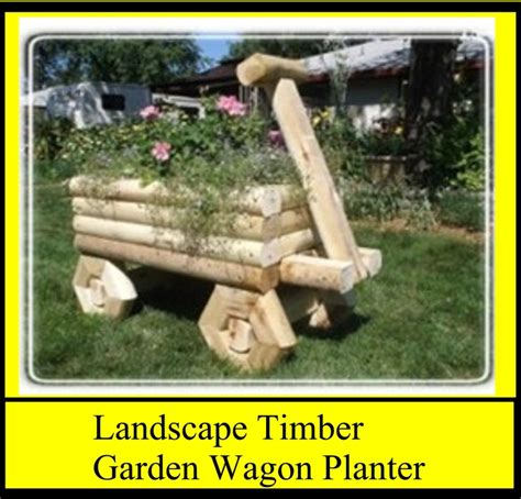 Landscape Timber Wheelbarrow 17 Best Images About Landscaping Timber Projects On