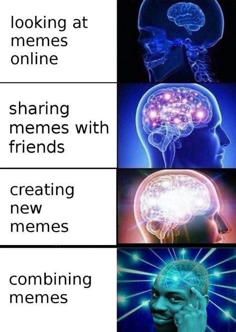 Brain Memes - types of memers expanding brain know your meme